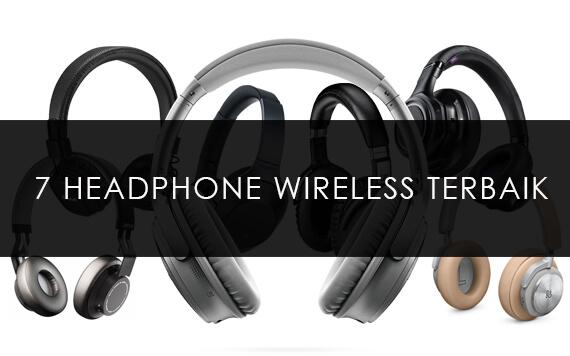 Rekomendasi 7 Headphone Wireless Berkualitas Pilihan Priceza