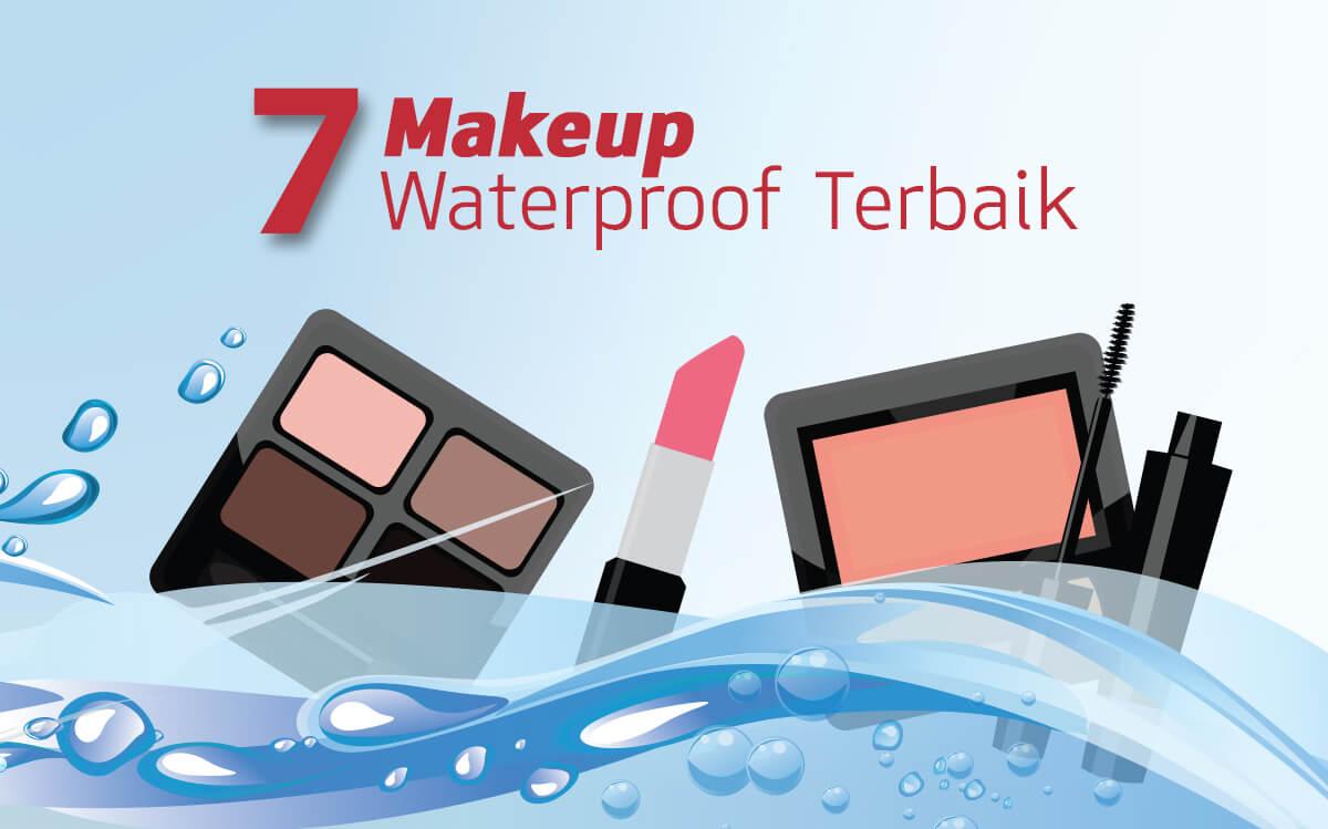 7 Makeup Waterproof Terbaik yang Wajib Kamu Miliki