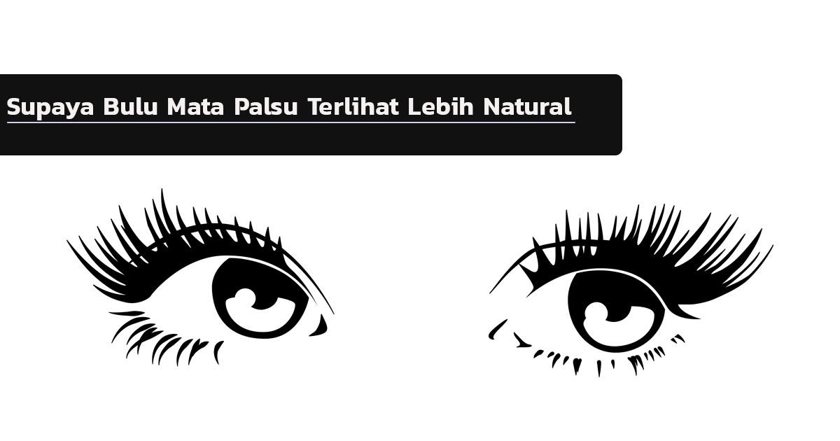 c7511a63314 Cara Menggunakan Bulu Mata yang Benar Agar Terlihat Natural