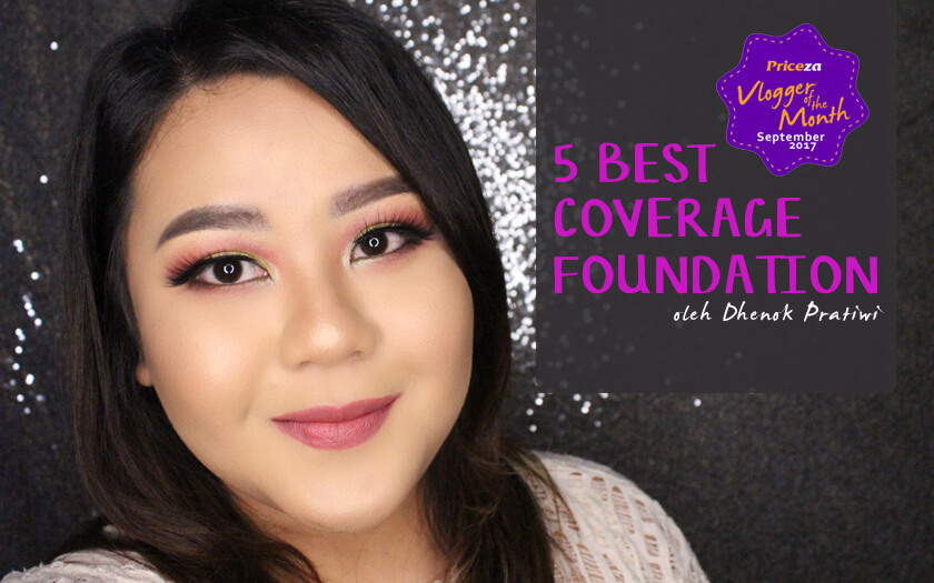 Rekomendasi 6 Coverage Foundation Makeup dari Dhenok Pratiwi