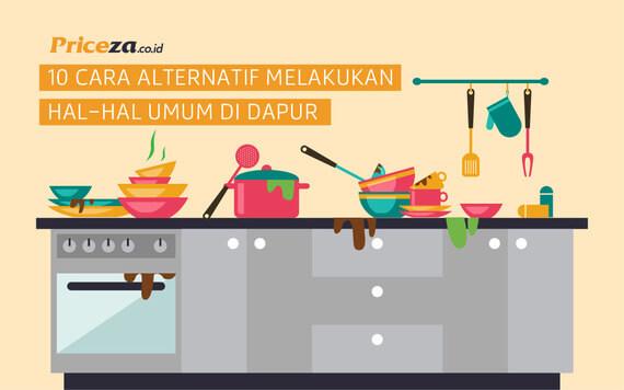 10 Cara Alternatif Melakukan Hal-Hal Umum di Dapur