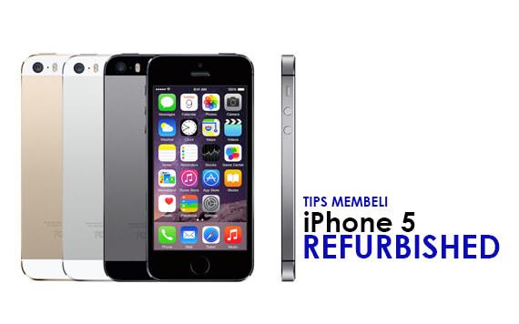 Perhatikan 5 Hal Ini Ketika Membeli iPhone 5 Refurbished!