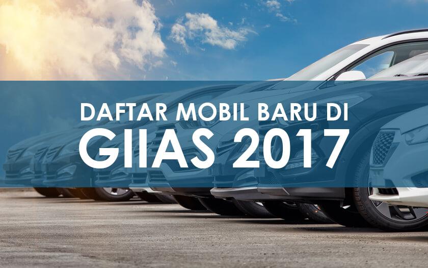 Ini Daftar Model Mobil Terbaru yang Dipamerkan di GIIAS 2017