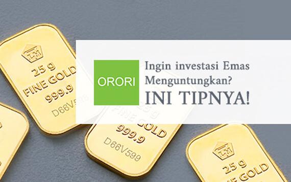 Ingin investasi Emas Menguntungkan? Ini Tipsnya!