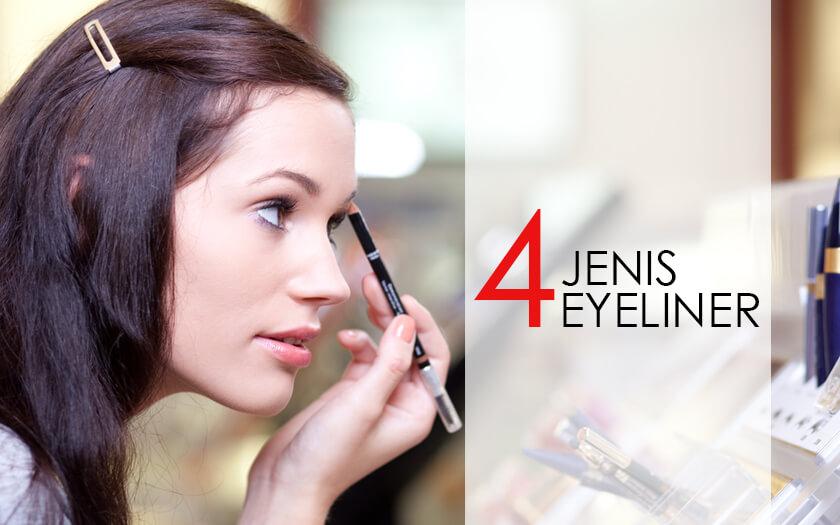 Pahami Kelemahan dan Kelebihan 4 Jenis Eyeliner Sebelum Beli