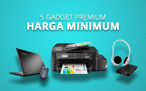 5 Gadget Premium yang Bisa Anda Dapatkan Dengan Harga Minimum