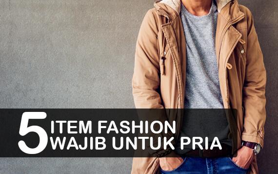 5 Fashion Item Berikut Wajib Ada di Lemari Pria. Kamu Punya?